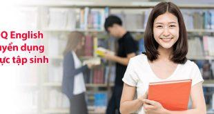 Tuyển thực tập sinh tại trường Anh ngữ QQ English